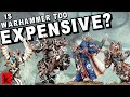 Is Warhammer Too Expensive? Age of Sigmar / 40K Discussion / Kitetsu