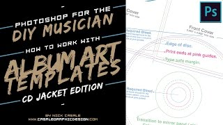 Photoshop for the DIY Musician / Working With CD Jacket Art Templates for Beginners