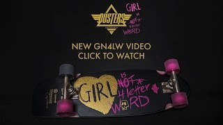 DUSTERS CALIFORNIA - GIRL IS NOT A 4 LETTER WORD SKATEBOARDING