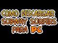 Como descargar subway surfers para pc i netbook del gobierno mp3