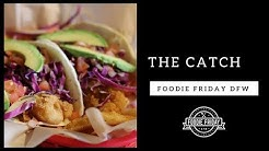 Foodie Friday DFW: The Catch