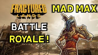 Fractured Lands -- Mad Max/Fortnite -- Battle Royale