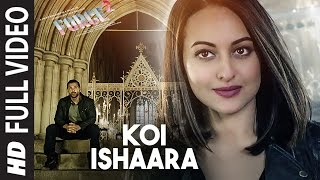 Koi Ishaara Full Video Song , Force 2 , John Abraham, Sonakshi Sinha, Amaal Mallik , Armaan Malik