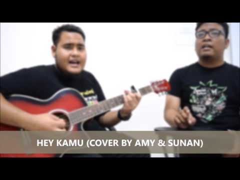 Hey Kamu #tag (Cover by Amy & Sunan)