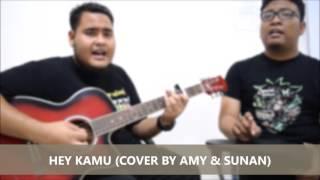 Hey Kamu #tag (Cover by Amy & Sunan)