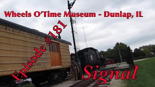 Wheels O' Time Museum – Dunlap, IL _Episode 181_ (Signal)