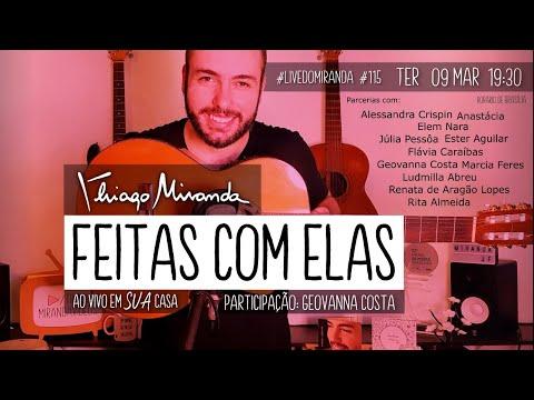 Live ESPECIAL - FEITAS COM ELAS por Thiago Miranda #LiveDoMiranda #115 #FiqueEmCasa