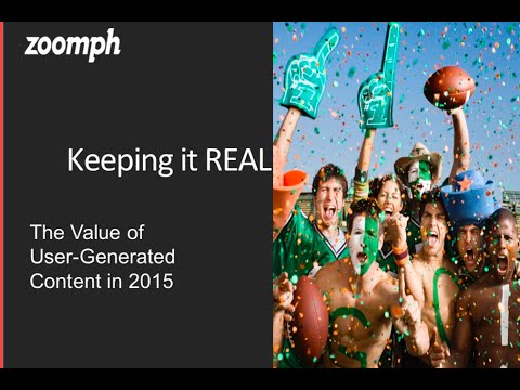 Keeping It Real  The Value of User Generated Content in 2015 2 4 15, 1 00 PM
