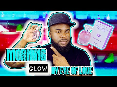Eye Of Love Morning Glow Parfum Review
