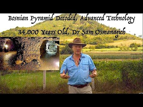 34,000 Year Old Power Generator, The Bosnian Pyramid Decoded, Dr Sam Osmanagich