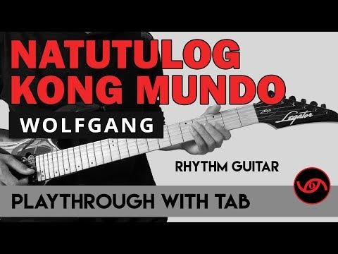 Natutulog Kong Mundo - Wolfgang RHYTHM (WITH TAB)