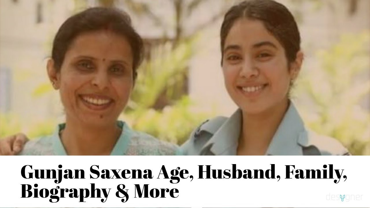 Gunjan Saxena Age Husband Family Biography More Youtube