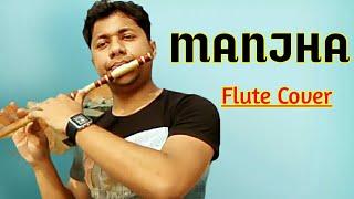 Manjha    Flute Instrumental Cover    Vishal Mishra   Aayush Sharma   Harish Mahapatra New Song 2020