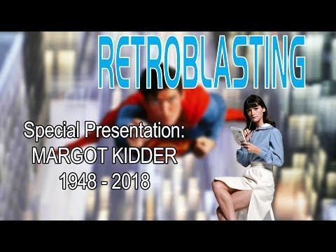 Margot Kidder Tribute  Remembering Margot...and Christopher. RetroBlasting Special Presentation