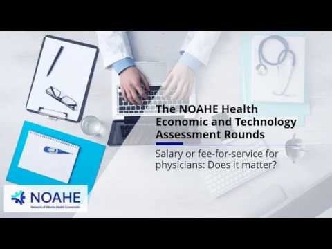 NOAHE Rounds: Salary or fee-for-service for physicians: Does it matter?