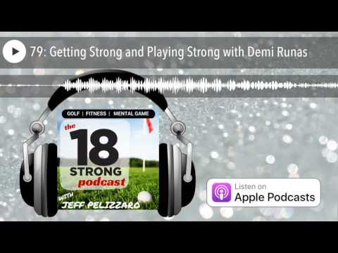 79: Getting Strong and Playing Strong with Demi Runas