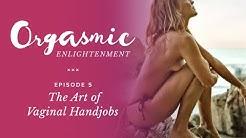 The Art of the Vaginal Handjob