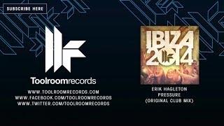 Erik Hagleton  - Pressure (Original Club Mix)