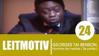 Emission LEITMOTIV / Invité: Georges Taï Benson   2e partie