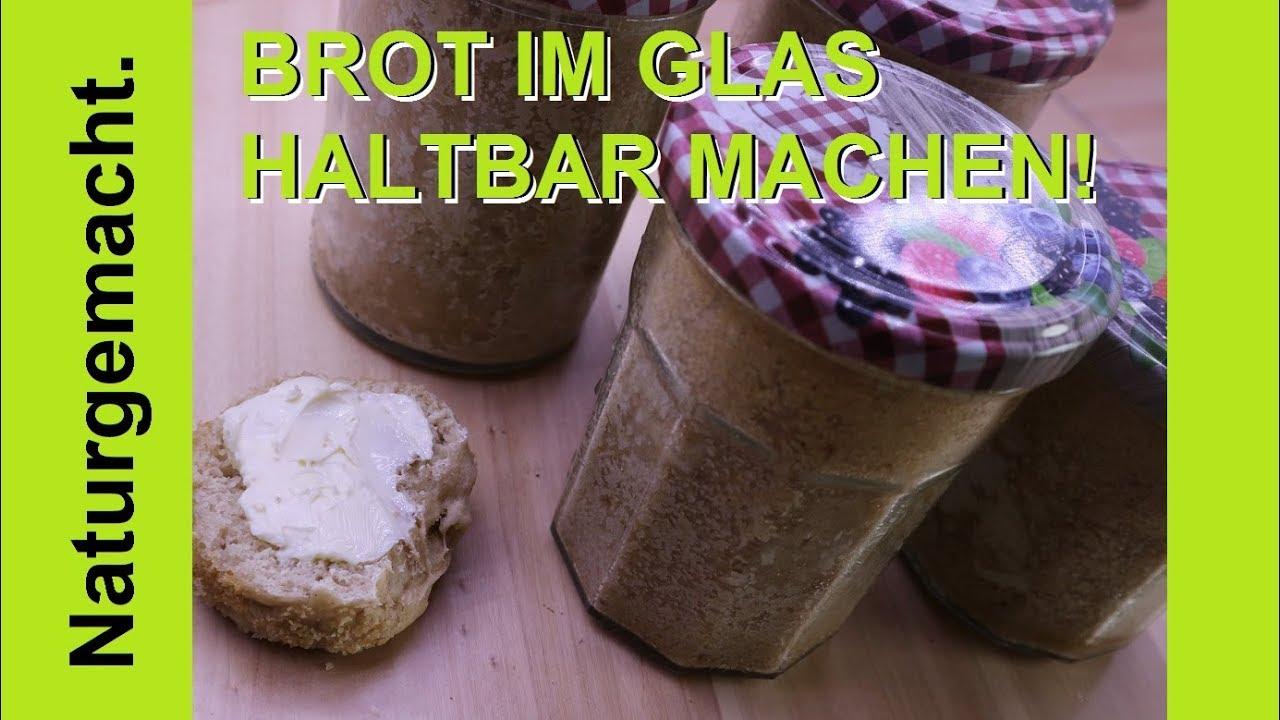 Download 🍞🥖BROT einkochen! So machst du Brot haltbar! Brot im Glas einwecken!