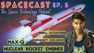 Launch Vehicle & Rocket Engines | Spacecast Ep.5