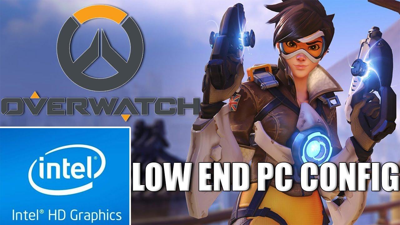 Overwatch | Custom Config | Low End PC | Intel HD 4000 | 4 GB Ram |