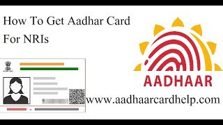 How To Get Aadhar Card For NRIs