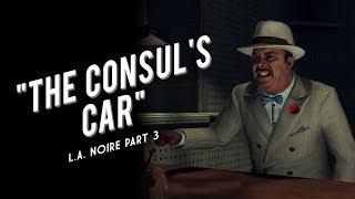 L.A. Noire Part 3 - The Consul