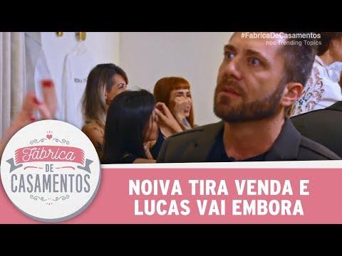 Noiva Tira Venda E Lucas Vai Embora | Fábrica De Casamentos (17/06/17)