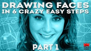 Drawing Faces in 6 Crazy Easy Steps! Part 1