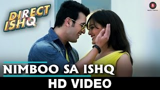 Nimboo Sa Ishq Video Song | Direct Ishq