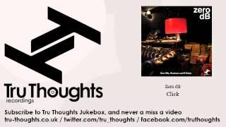 Zero dB - Click - Tru Thoughts Jukebox