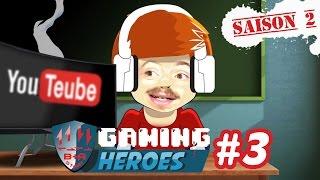 LES GAMING HEROES FONT DES VIDÉOS - 2x03