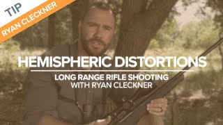 Hemispheric Distortions | Long-Range Rifle Shooting with Ryan Cleckner