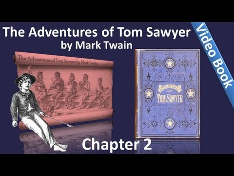 Chapter 02 - The Adventures of Tom Sawyer by Mark Twain - The Glorious Whitewasher