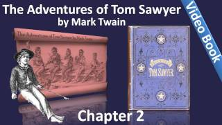 Chapter 02 - The Adventures of Tom Sawyer by Mark Twain - The Glorious Whitewasher(Chapter 02: The Glorious Whitewasher. Classic Literature VideoBook with synchronized text, interactive transcript, and closed captions in multiple languages., 2011-06-02T15:57:59.000Z)