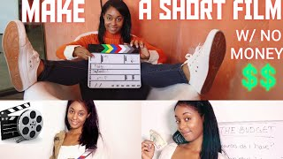 HOW TO MAKE A SHORT FILM WITH NO MONEY #filmmaking