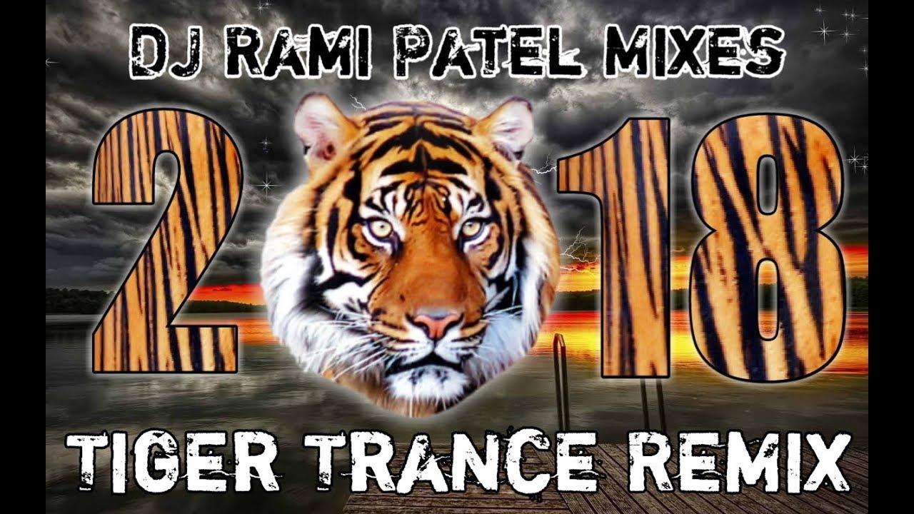Tiger Trance 2018 Remix By || DJ RAMI PATEL MIXES || #1