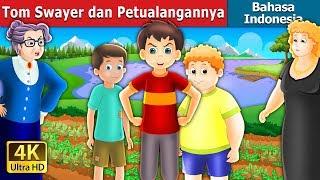 Tom Swayer dan Petualangannya | Dongeng anak | Dongeng Bahasa Indonesia