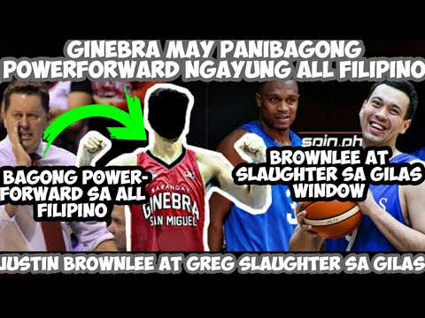 PBA UPDATES: GINEBRA MAY PANIBAGONG POWERFORWARD NGAYUNG ALL FILIPINO | BROWNLEE AT SLAUGHTER GILAS