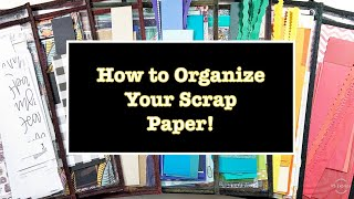 How To Organize Your Scrap Paper Stash