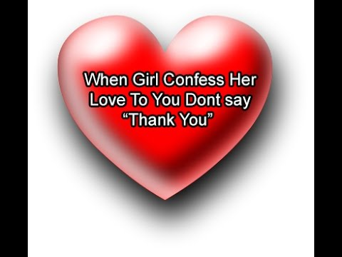 How To Confess To A Girl That You Love Her