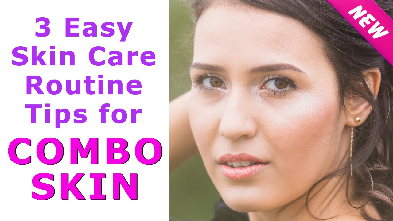 How To Take Care Of Combination Skin – Our Top 10 Tips How To Take Care Of Combination Skin – Our Top 10 Tips new picture