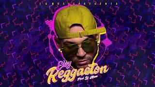 Eloy ❌ Reggaeton 🔥