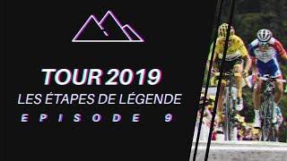 TOUR DE FRANCE 2019 - LES ÉTAPES DE LÉGENDE #9