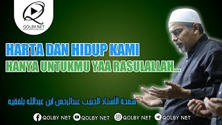 Download lagu Harta dan Hidup Kami Untukmu Yaa Rasulallah | Samahatul Ustadz Al habib Abdurrahman Bilfaqih
