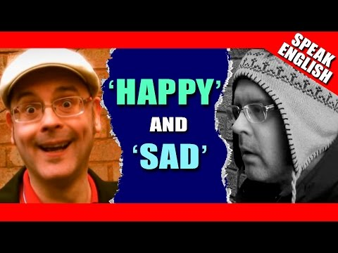 Express Happy and Sad in English - Happy / Sad  - Learn English with Duncan