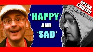 Learning English - Lesson Six - Happy & Sad