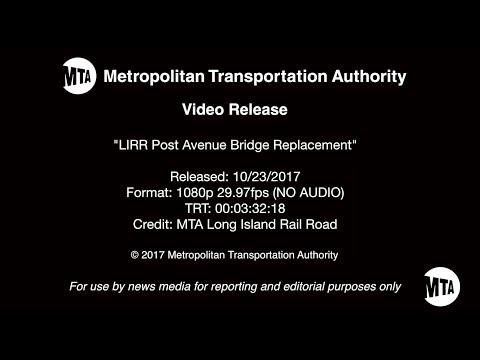 MTA Video Release: LIRR Post Avenue Bridge Replacement - 10/22/2017