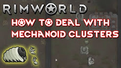 Rimworld 1.1 Tutorial - How to deal with Mechanoid Clusters - Royalty DLC
